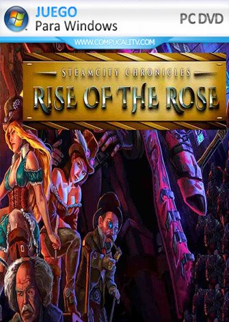 SteamCity Chronicles Rise Of The Rose (2020) PC Full Español