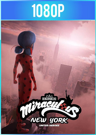 Miraculous World: Nueva York, Héroes Unidos (2020) HD 1080p Latino Dual