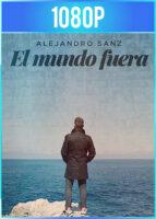 El Mundo Fuera Alejandro Sanz (2020) Documental HD 1080p Castellano