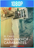 El caso Wanninkhof-Carabantes (2021) Documental HD 1080p Castellano