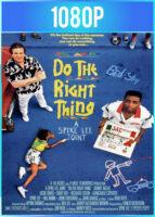 Haz lo correcto (1989) BRRip HD 1080p Latino Dual